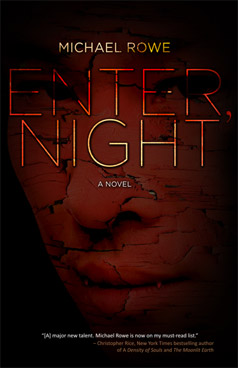 ENTER, NIGHT - A novel by Michael Rowe