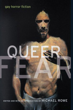 Queer Fear - An original anthology edited by Michael Rowe